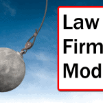 Is The Law Firm Model Really For the Wrecking Ball?