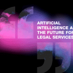 Artificial Intelligence and The Future For Legal Services