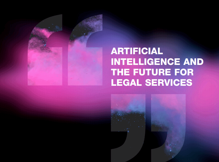 Artificial Intelligence and The Future For Legal Services 1