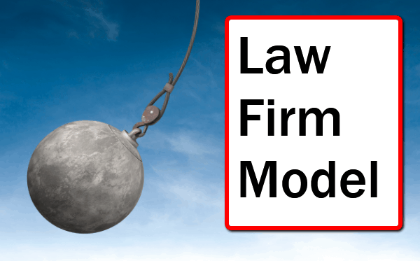Is The Law Firm Model Really For the Wrecking Ball? 2