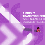 A Brexit transition period - wasting asset or business necessity? 8