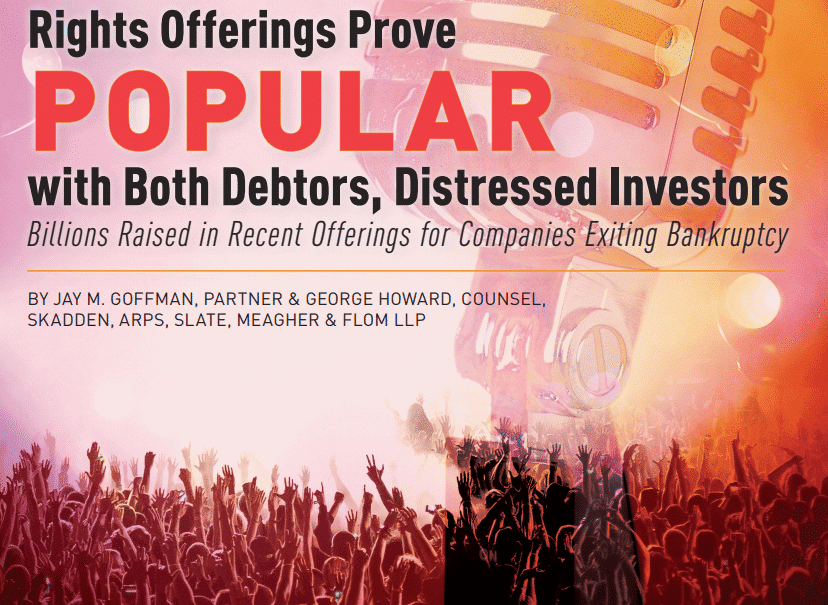 Rights Offerings Prove Popular with Debtors and Distressed Investors 10